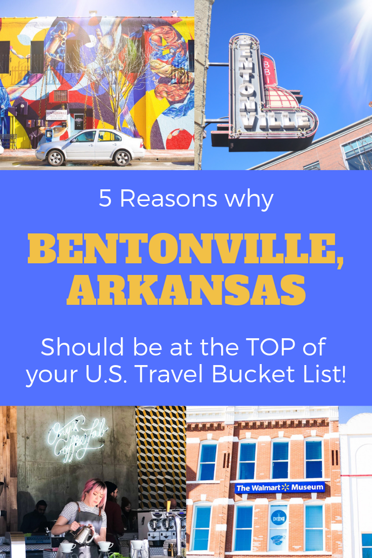 5 Reasons why Bentonville, Arkansas Should be at the TOP of your U.S. Travel Bucket List!