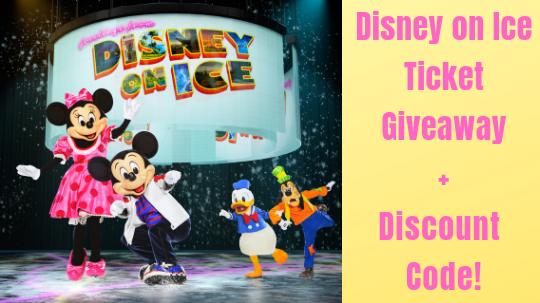 Disney on Ice Ticket Giveaway + Discount Code!